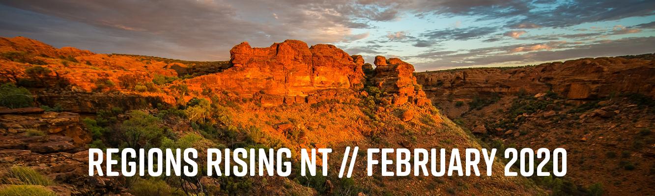 Regions Rising NT // February 2020